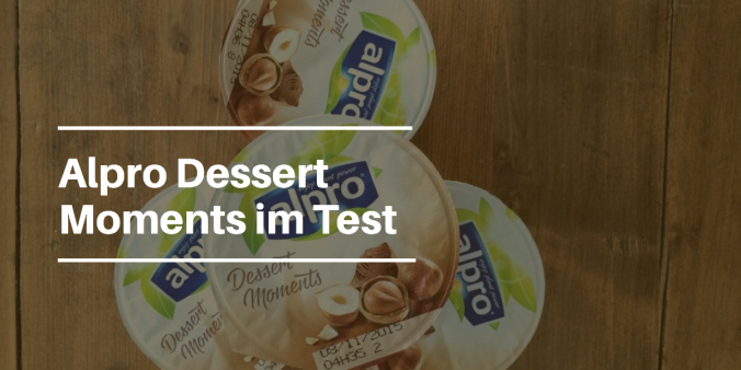 Alpro Dessert Moments Haselnuss Produkttest