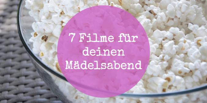 Filmabend_7_Filme_für_Mädelsabend