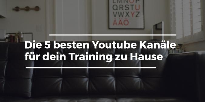 Training_zu_Hause_die_5_besten_Youtube_Kanäle