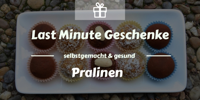 Last Minute Geschenke: gesunde Pralinen selber machen