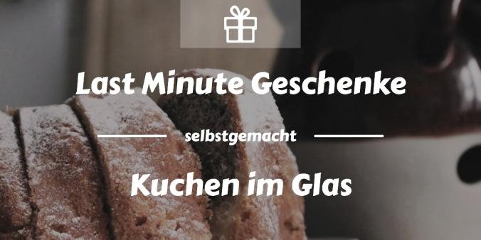 Last Minute Geschenke: Kuchen im Glas