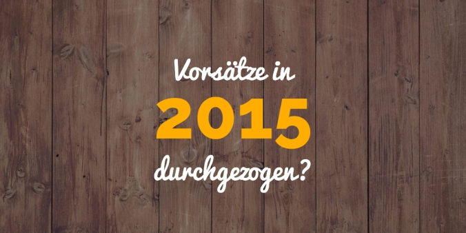 Vorsätze 2015 durchgezogen Littlemissanni