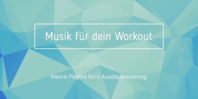 Workout Musik - Playlist für dein Ausdauertraining