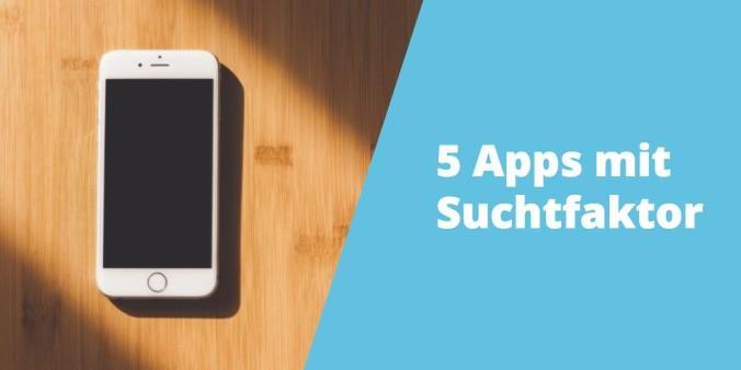 Apps mit Suchtfaktor